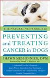 The Natural Vet's Guide to Preventing and Treating Cancer in Dogs, Shawn Messonnier, 1577315197