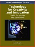 Technology for Creativity and Innovation : Tools, Techniques and Applications, Anabela Mesquita, 1609605195