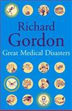 Great Medical Disasters, Richard Gordon, 1842325191