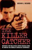 The Killer Catcher, Brian J. Heard, 1844545199