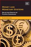 Money and Monetary Systems : Selected Essays of Filippo Cesarano, Cesarano, Filippo, 1847205194