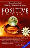 Positive Impact, Gregory Scott Reid and Charlie Jones, 1933715197