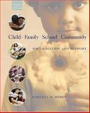 Child, Family, School, Community : Socialization and Support (with InfoTrac), Berns, Roberta M., 0534525199