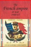 The French Empire at War, 1940-45, Thomas, Martin, 0719065194