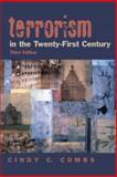 Terrorism in the Twenty-First Century, Combs, Cindy C., 0130975192