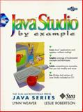 Java Studio by Example, Weaver, Lynn and Robertson, Leslie, 0138995192