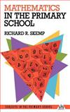 Mathematics in the Primary School, Richard R. Skemp, 0415025192