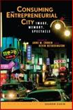 Consuming the Entrepreneurial City, , 041595519X