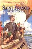 Saint Francis of the Seven Seas, Albert F. Nevins, 0898705193