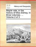 Maple Vale, or the History of Miss Sidney in Three, See Notes Multiple Contributors, 1170235190