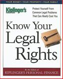 Know Your Legal Rights : Protect Yourself from Common Legal Problems That Can Really Cost You, Kiplinger's Personal Finance Magazine Staff, 141950519X
