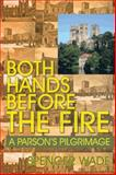 Both Hands Before the Fire, Spencer Wade, 1466965193