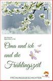 Oma und Ich und Die Frühlingszeit, Regina Meier zu Verl and Elke Bräunling, 1497345197