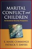 Marital Conflict and Children : An Emotional Security Perspective, Cummings, E. Mark and Davies, Patrick T., 1606235192