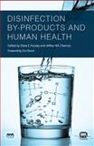 Disinfection By-Products, Hrudey, Steve E. and Charrois, Jeffrey Wa, 1843395193