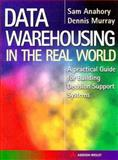 Data Warehousing in the Real World : A Practical Guide for Building Decision Support Systems, Anahory, Sam and Murray, D., 0201175193