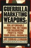 Guerrilla Marketing Weapons, Jay Conrad Levinson, 0452265193