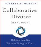 Collaborative Divorce Handbook : Helping Families Without Going to Court, Mosten, Forrest S., 0470395192