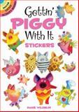Gettin' Piggy with It Stickers, Hans Wilhelm, 0486475190