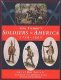 Don Troiani's Soldiers in America, 1754-1865, Don Troiani, James L. Kochan, Earl J. Coates, 0811705196