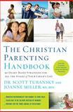 The Christian Parenting Handbook, Scott Turansky and Joanne Miller, 1400205190