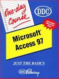 Access 97 : Just the Basics, D D C Publishing Staff, 1562435191