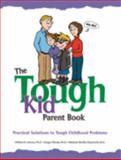 The Tough Kid Parent Book : Practical Solutions to Tough Childhood Problems, Jenson, William R. and Rhode, Ginger, 1570355193