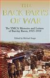 The Back Parts of War : The YMCA Memoirs and Letters of Barclay Baron, 1915-1919, , 1843835193