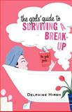 The Girls' Guide to Surviving a Break-Up, Delphine Hirsh, 0312285191