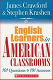 English Learners in American Classrooms, James Crawford and Stephen Krashen, 0545005191