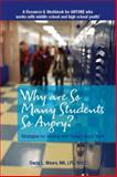 Why Are So Many Students So Angry? : Strategies for Dealing with Today's Angry Youth, Moore, Dacia, 0615465196
