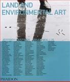 Land and Environmental Art, Jeffrey Kastner and Brian Wallis, 0714845191