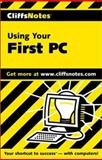 Using Your First PC, Cliffs Notes Staff and Jim McCarter, 0764585193