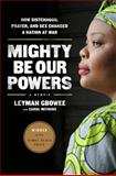 Mighty Be Our Powers, Leymah Gbowee, 0984295194