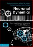 Neuronal Dynamics : From Single Neurons to Networks and Models of Cognition, Gerstner, Wulfram and Kistler, Werner M., 1107635195