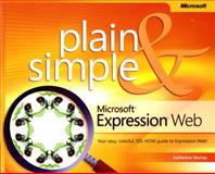 Microsoft Expression Web Plain and Simple, Murray, Katherine, 0735625190