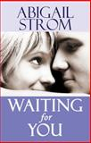 Waiting for You, Abigail Strom, 1477825193