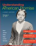 Understanding the American Promise : A Brief History - To 1877, Roark, James L. and Johnson, Michael P., 0312645198