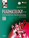 Pharmacology for the Prehospital Professional - Revised Reprint, Guy, Jeffrey S., 0323085199