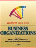Business Organizations : Choper, Coffee and Gilson's Cases and Materials on Corporations, Casenotes, 0735545197