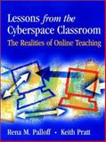 Lessons from the Cyberspace Classroom : The Realities of Online Teaching, Palloff, Rena M. and Pratt, Keith, 0787955191