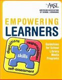 Empowering Learners : Guidelines for School Library Media Programs, , 083898519X