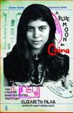 A Blue Moon in China, Pilar, Elizabeth, 0990425193