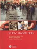 Public Health Skills : A Practical Guide for Nurses and Public Health Practitioners, , 1405155191