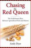 Chasing the Red Queen : The Coevolution of Pests and Poisons, Dyer, Andy, 1610915194