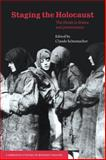 Staging the Holocaust : The Shoah in Drama and Performance, , 0521035201