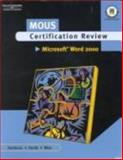 Mous Certification Review : Microsoft Word 2000, Woo, Donna L. and Van Huss, Susie, 0538725206
