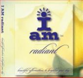 I AM Radiant : Beautiful affirmations to brighten your Day, Leslie, Mary Ann, 0977915204