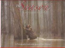 The Season : A Phototgraphic Look at the Sport of Duck Hunting, , 0978695208