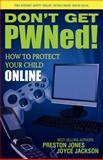 Don't Get PWNed!, Preston Jones and Joyce Jackson, 1600375200